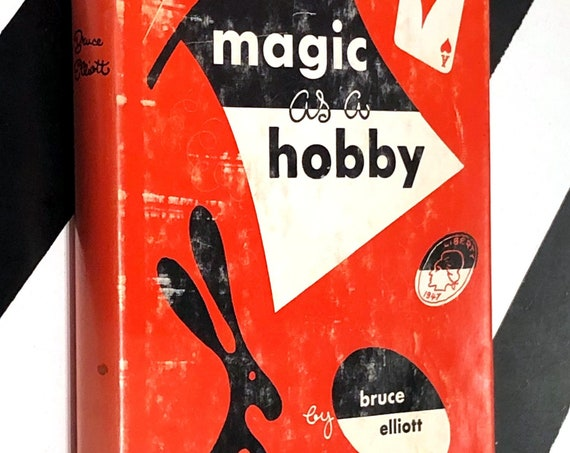 Magic as a Hobby by Bruce Elliot (1947) hardcover book