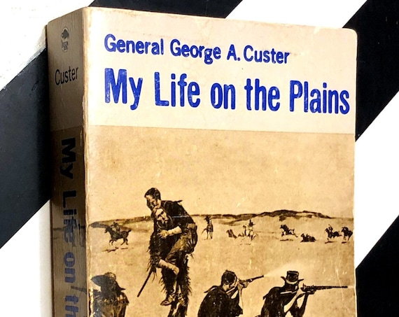 My Life on the Plains by General George A. Custer (1968) softcover book