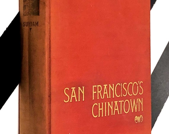 San Francisco's Chinatown by Charles Caldwell Dobie (1936) hardcover book