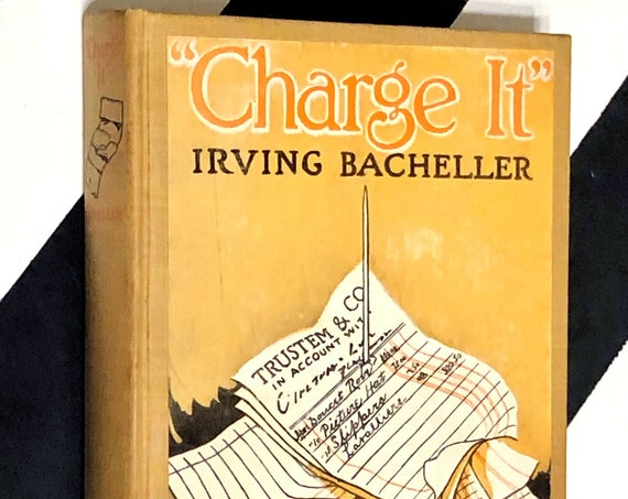 Charge It or Keeping Up With Harry by Irving Bacheller (1912) hardcover book