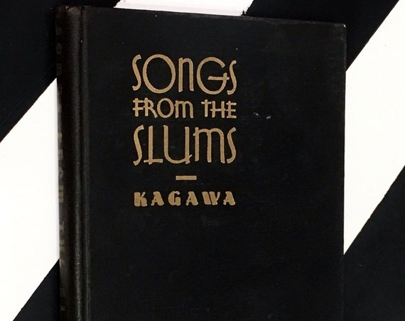 Songs from the Slums by Toyohiko Kagawa (1935) hardcover book