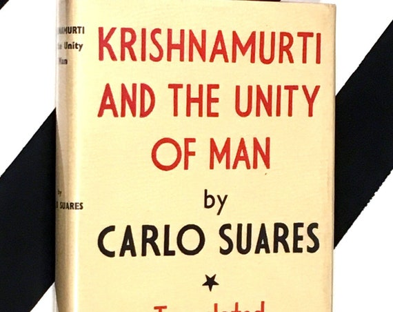 Krishnamurti and the Unity of Man by Carlo Suares (1969) hardcover book