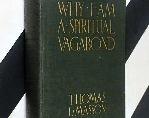 Why I am a Spiritual Vagabond by Thomas L. Masson (1925) hardcover book
