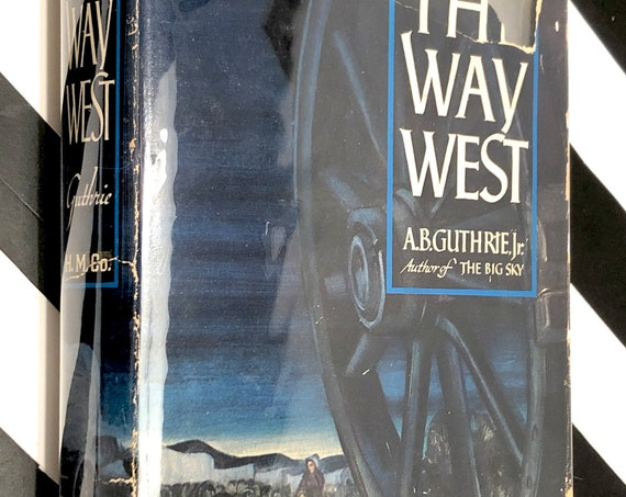 The Way West by A. B. Guthrie, Jr. (1949) first edition book