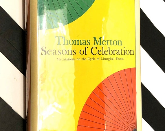 Seasons of Celebration by Thomas Merton (1965) first edition book