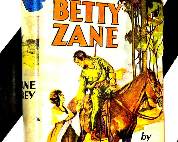Betty Zane by Zane Grey (1933) hardcover book