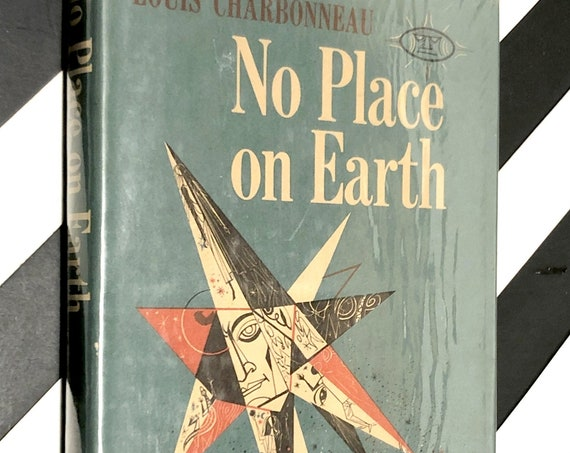 No Place on Earth by Louis Charbonneau (1958) hardcover book