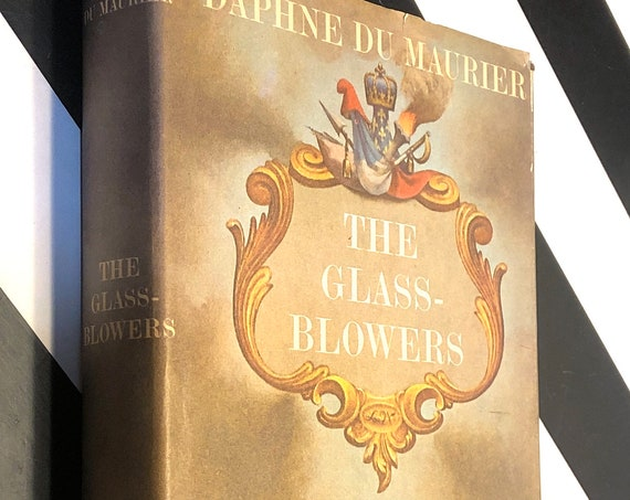 The Glass Blowers by Daphne Du Maurier (1963) first edition book