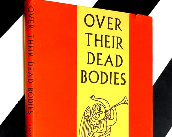 Over Their Dead Bodies: Yankee Epitaphs & History by Thomas C. Mann and Janet Greene (1980) hardcover book