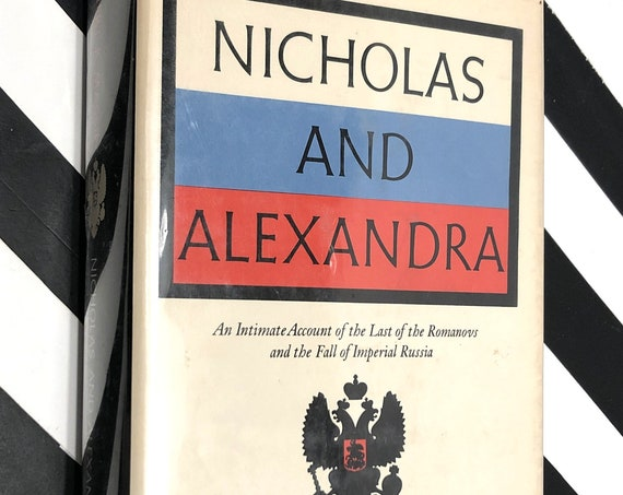 Nicholas and Alexandra by Robert K. Massie (1967) hardcover book