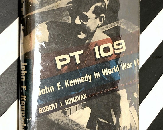 PT 109: John F. Kennedy in World War II by by Robert J. Donovan (1961) hardcover book