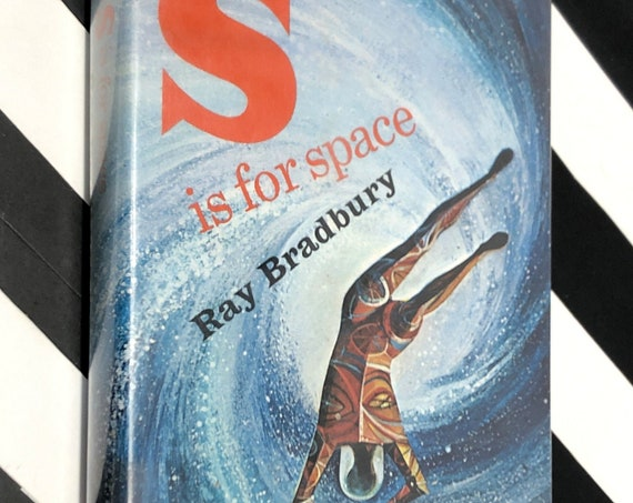 S is for Space by Ray Bradbury (1966) first edition book