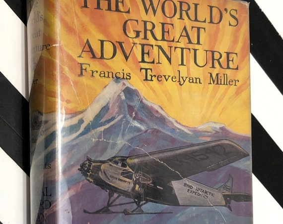 The World's Great Adventure: 1,000 Years of Polar Exploration by Francis Trevelyan Miller (1930) first edition book