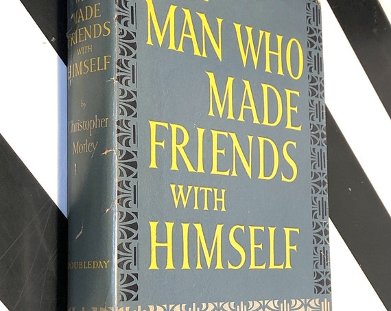 The Man Who Made Friends with Himself by Christopher Morley (1949) first edition book