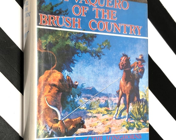 A Vaquero of the Brush Country by J. Frank Dobie (1943) hardcover book