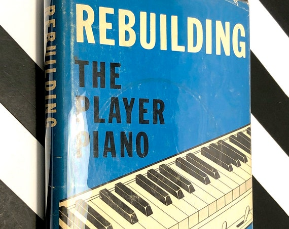 Rebuilding the Player Piano by Larry Givens (1963) hardcover book