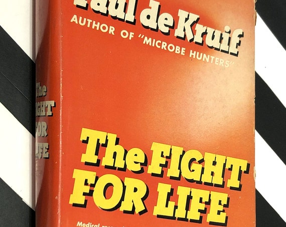The Fight for Life by Paul de Kruif (1938) first edition book