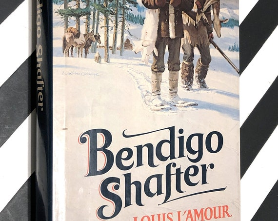 Bendigo Shafter by Louis L'Amour (1979) first edition book