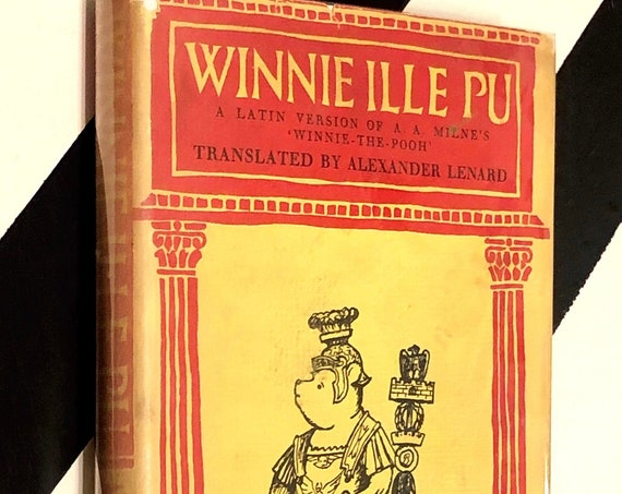 Winnie Ille Pu: A Latin Version of A. A. Milne's 'Winnie-the-Pooh' translated by Alexander Lenard (1961) hardcover book