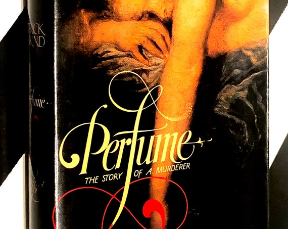 Perfume: A Story of a Murderer by Patrick Süskind (1986) hardcover first edition book
