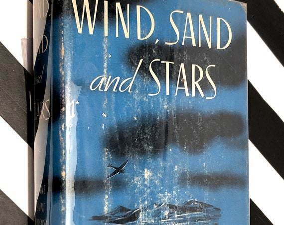 Wind, Sand and Stars by Antoine De Saint Exupery (1939) first edition book