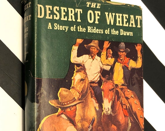The Desert of Wheat by Zane Grey (1919) hardcover book