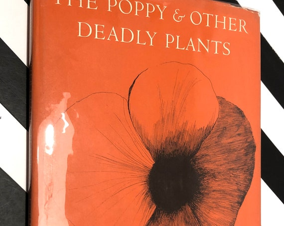 The Poppy and Other Deadly Plants by Esther and Leonard Baskin (1967) hardcover book