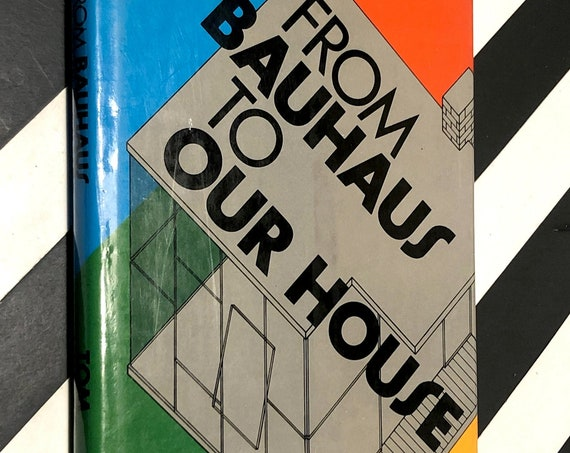 From Bauhaus to Our House by Tom Wolfe (1981) hardcover book