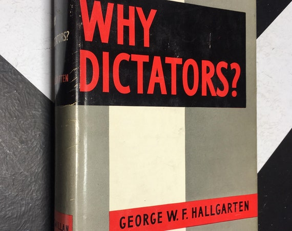 Why Dictators? - The Causes and Forms of Tyrannical Rule Since 600 B.C. by George W. F. Hallgarten (1954) hardcover book