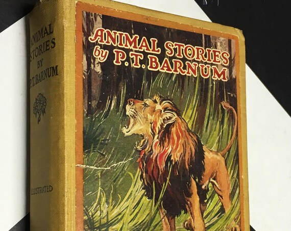 Animal Stories By P. T. Barnum (1926) hardcover book