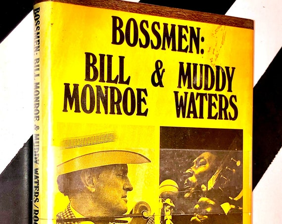 Bossmen: Bill Monroe & Muddy Waters by James Rooney (1971) first edition book