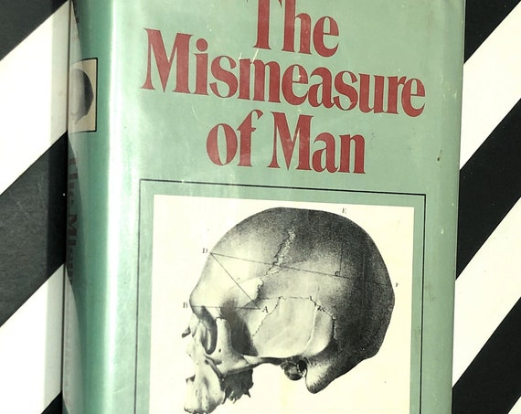 The mismeasure of man by Stephen Jay Gould (1981) hardcover book