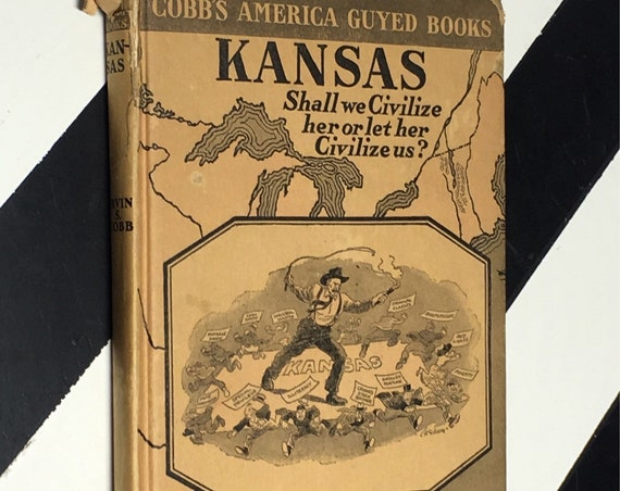 Kansas by Irvin S. Cobb; With Illustrations by John T. McCutcheon (1924) hardcover book