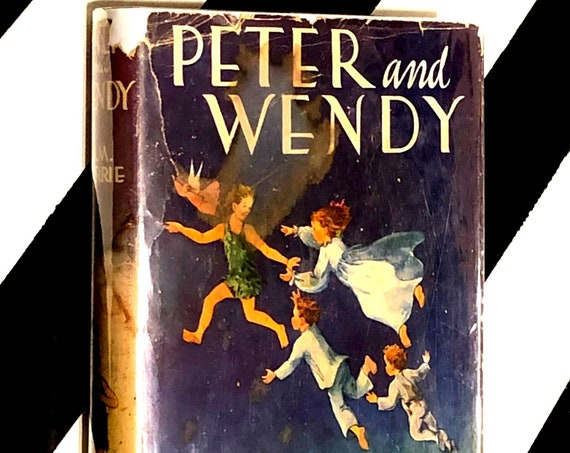 Peter and Wendy by J. M. Barrie (1911) hardcover classic vintage children's book