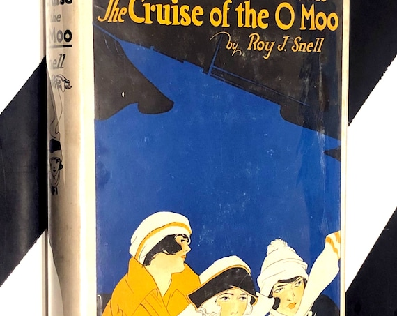 The Cruise of the O Moo by Roy J. Snell (1922) hardcover book