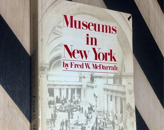 Museums in New York by Fred W. McDarrah (1978) softcover book