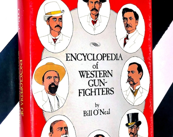 Encyclopedia of Western Gunfighters by Bill O'Neal (1983) hardcover book