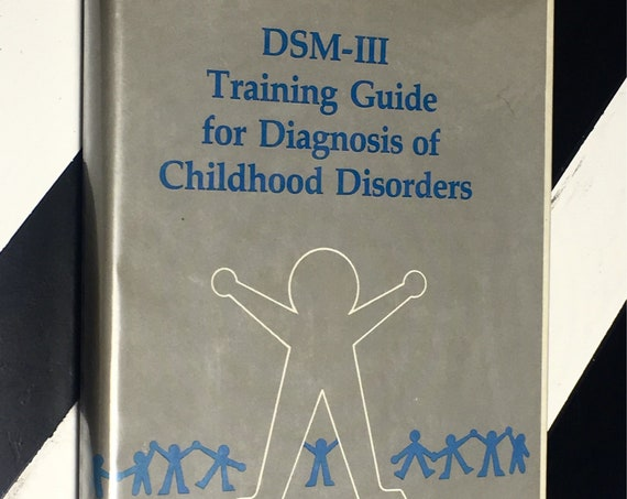 DSM-III: Training Guide for Diagnosis of Childhood Disorders by Judith L. Rapoport, M.D. and Deborah R. Ismond, M.A. (1984) hardcover book