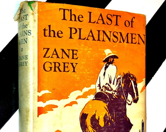 The Last of the Plainsmen by Zane Grey (1936) hardcover book