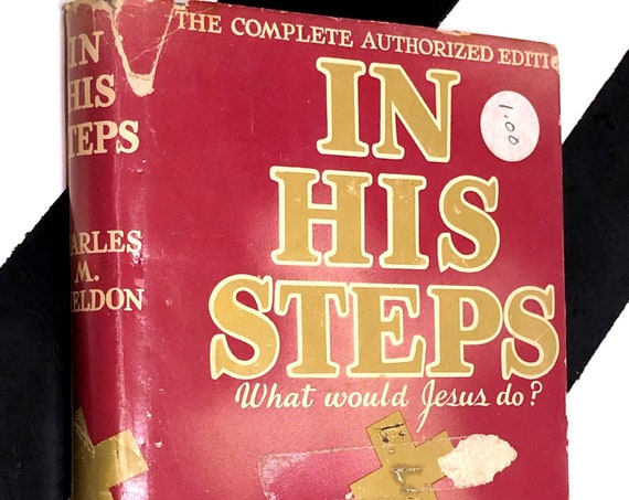 In His Steps: What Would Jesus Do? by Charles M. Sheldon (1935) hardcover book