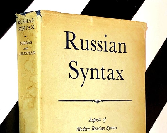 Russian Syntax: Aspects of Modern Russian Syntax and Vocabulary by F. M. Borras and R. F. Christian (1961) hardcover book