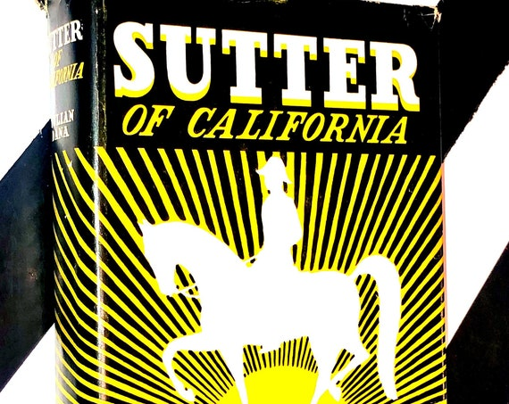 Sutter of California: A Biography by Julian Dana (1936) hardcover signed book