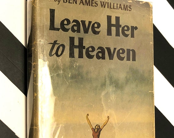 Leave Her to Heaven by Ben Ames Williams (1944) first edition book