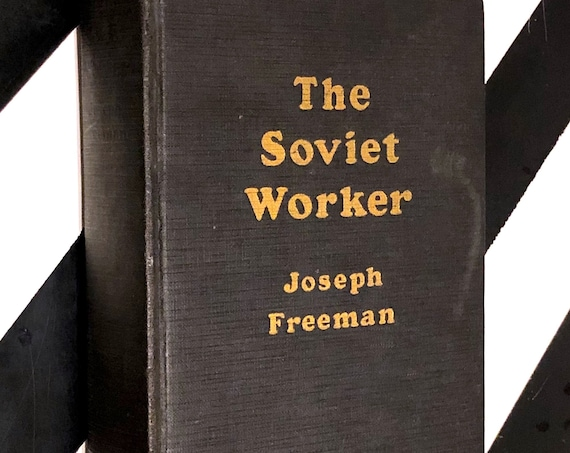 The Soviet Worker by Joseph Freeman (1932) hardcover inscribed and signed by author book