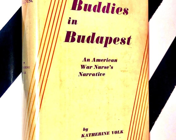 Buddies in Budapest: An American War Nurse's Narrative by Katherine Volk (1936) hardcover signed first edition