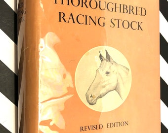 Thoroughbred Racing Stock and Its Ancestors by Lady Wentworth (1960) hardcover book