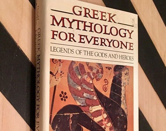 Greek Mythology for Everyone: Legends of the Gods and Heroes by Donald Richardson (1989) hardcover book