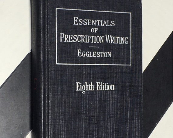 Essentials of Prescription Writing - Eighth Edition by Cary Eggleston, M.D. (1953) hardcover book