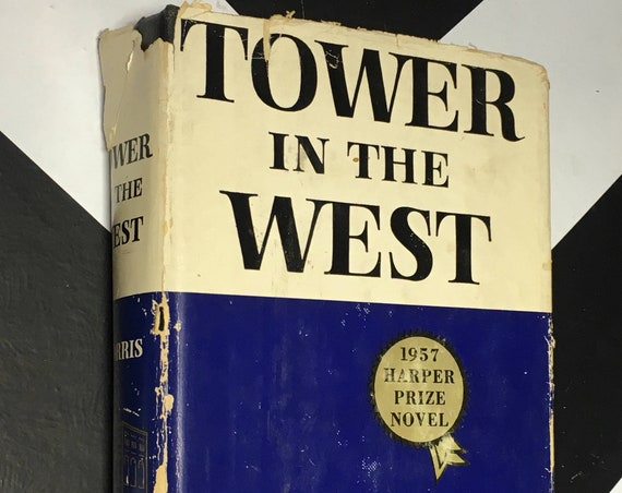 The Tower in the West by Frank Norris Harper Prize Novel (1957) hardcover book