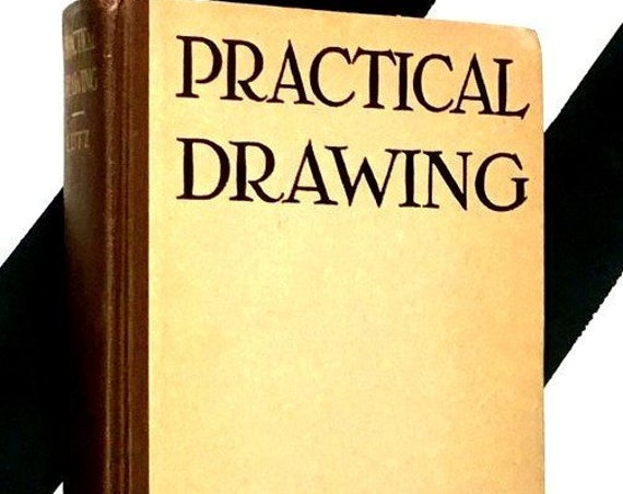 Practical Drawing: A Book for the Student and General Reader by E. G. Lutz (1925) hardcover book